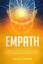 Empath: Everything You Need to Know to Heal, Protect and Defend Yourself from Narcissists through Survival Skills. Discove...