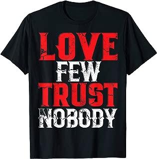 Urban Hip Hop Love Few Trust Nobody T-Shirt