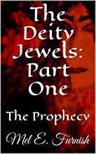 The Deity Jewels: Part One: The Prophecy (The Chronicles of Enchantments Book 1)