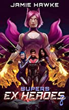 Supers: Ex Heroes 8: A Space Harem Fantasy