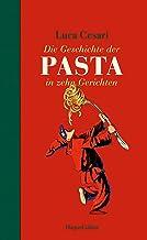 Geschichte der Pasta in zehn Gerichten (German Edition)