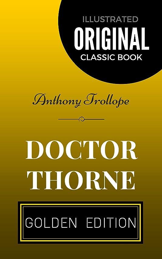 水分オーバーヘッド無能Doctor Thorne: By Anthony Trollope - Illustrated (English Edition)