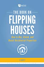The Book on Flipping Houses: How to Buy, Rehab, and Resell Residential Properties (Fix-And-Flip)