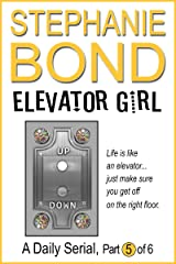 Elevator Girl: part 5 of 6 Kindle Edition