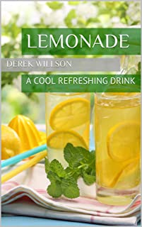 Lemonade: A COOL REFRESHING DRINK