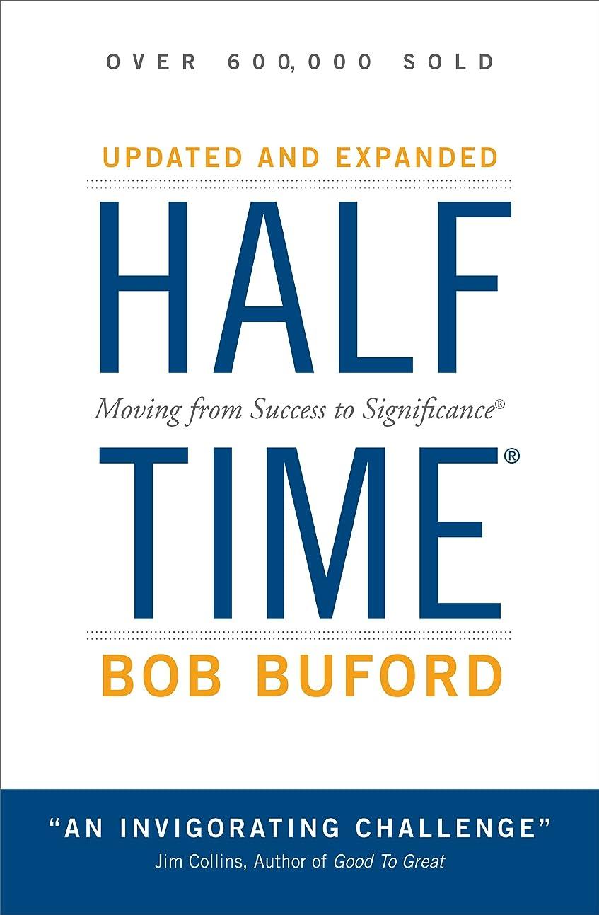 重要な弾丸フィッティングHalftime: Changing Your Game Plan from Success to Significance (English Edition)