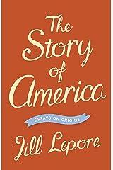 The Story of America: Essays on Origins (English Edition) eBook Kindle