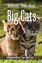 Children's Books About Big Cats: Information About Tigers And Lions: Tiger & Leopard Books Kindle Store