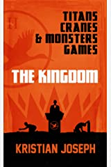 The Kingdom (Titans, Cranes & Monsters' Games Book 2) Kindle Edition