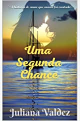 Uma Segunda Chance: A história de amor que nunca foi contada. eBook Kindle