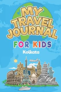 My Travel Journal for Kids Kolkata: 6x9 Children Travel Notebook and Diary I Fill out and Draw I With prompts I Perfect Gift for your child for your holidays in Kolkata (India)