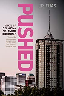 Pushed: State of Oklahoma vs. Amber Hilberling: The Inside Story of the Murder Case That Riveted the Bible Belt