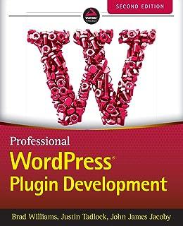 Professional WordPress Plugin Development, 2nd Edition