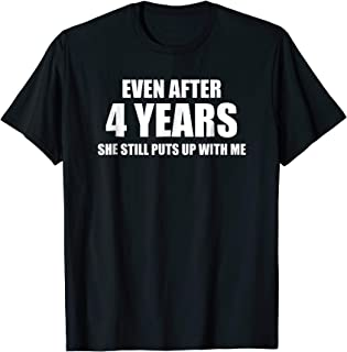 4 Year Anniversary Shirt | Funny Relationship Gifts for Him