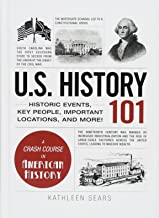 U.S. History 101: Historic Events, Key People, Important Locations, and More!