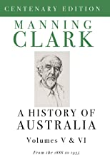 A History Of Australia (Volumes 5 & 6): From 1888 to 1945
