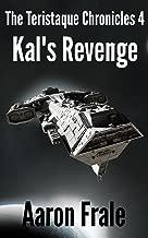 Kal's Revenge (Part 4) (The Teristaque Chronicles)