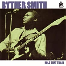 byther smith hold that train