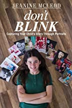 Don't Blink: Capturing Your Child's Story Through Portraits