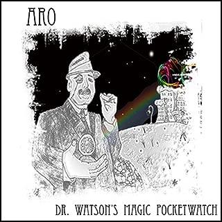 Dr. Watson's Magic Pocketwatch