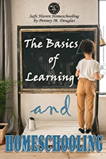 The Basics of Learning and Homeschooling: How to Erase Homeschooling Anxiety