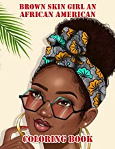 Brown Skin Girl An African American Coloring Book: Amazing gift for All Ages and Fans Brown Skin Girl An African American ...