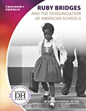 Ruby Bridges and the Desegregation of American Schools (Freedom's Promise)