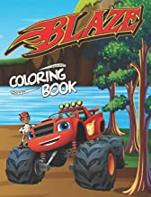 Blaze Coloring Book: Coloring Book for kids and adults who love Blaze. 50 designs of cool coloring Blaze to relax and calm...