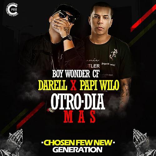 0d951c385c Otro Dia Mas by Papi Wilo & Boy Wonder CF Darell on Amazon Music -  Amazon.com
