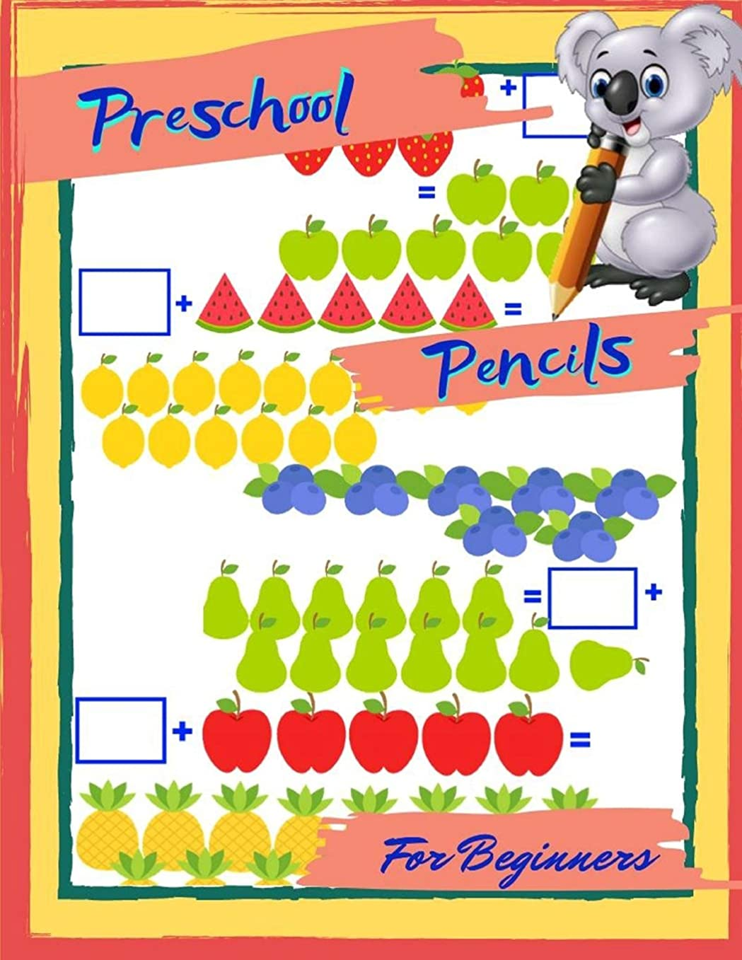 恐れナットチームPreschool Pencils For Beginners: 1st Grade Common Core Math Daily Practice Workbook, Practice Questions and Activity Book for   Toddlers Fun Activities.