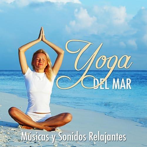 Yoga del Mar: Música y Sonidos Relajantes de la Naturaleza para Yoga, Meditación y