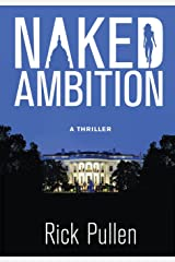 Naked Ambition: A Thriller Hardcover