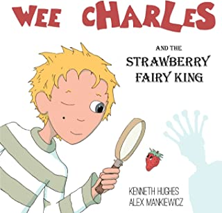 Wee Charles and the Strawberry Fairy King