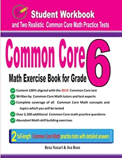 Common Core Math Exercise Book for Grade 6: Student Workbook and Two Realistic Common Core Math Tests