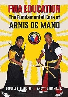 FMA Education: The Fundamental Core of Arnis de Mano