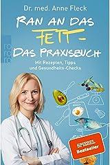Ran an das Fett: Heilen mit dem Gesundmacher Fett (German Edition) Format Kindle