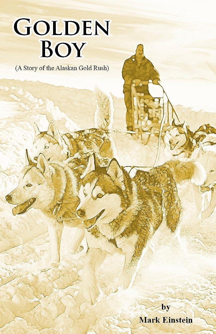 Golden Boy: A Story of the Alaskan Gold Rush (English Edition)