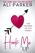 Hook Me Up (Business Of Love Book 3)