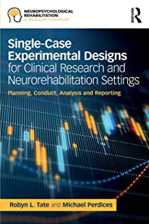 Single-Case Experimental Designs for Clinical Research and Neurorehabilitation Settings: Planning, Conduct, Analysis and R...