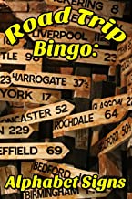 Road Trip Bingo: Alphabet Signs: The bingo game for people who road trip