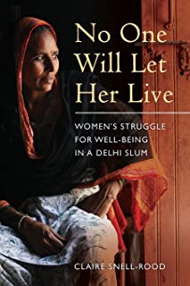 No One Will Let Her Live: Women's Struggle for Well-Being in a Delhi Slum