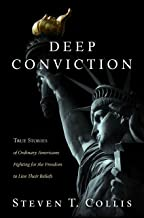 Deep Conviction: True Stories of Ordinary Americans Fighting for the Freedom to Live Their Beliefs