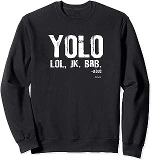 YOLO JK BRB Jesus Christian Faith Love Shirt Sweatshirt