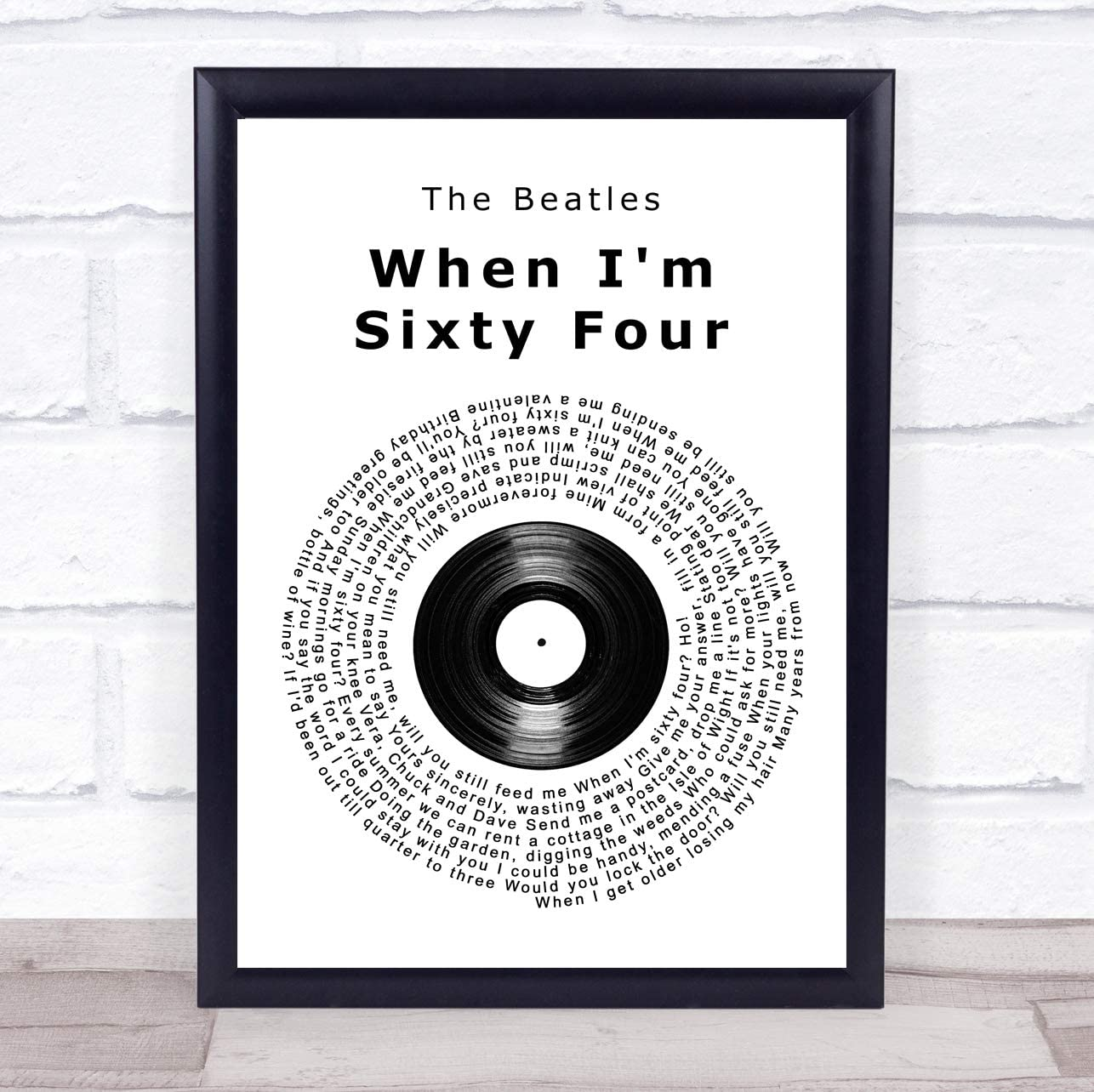 When I'm Sixty Four Vinyl Record Song Lyric Quote Print