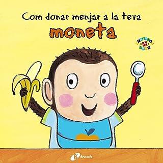 Com donar menjar la teva moneta (Catalá - A Partir De 0