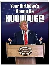 Trump Huuuge - Funny President Trump Birthday Card with Envelope (Big 8.5 x 11 Inch) - Political, Hilarious Happy Birthday Greeting Card - Donald Trump Bday Congratulations, Celebration J2557BDG
