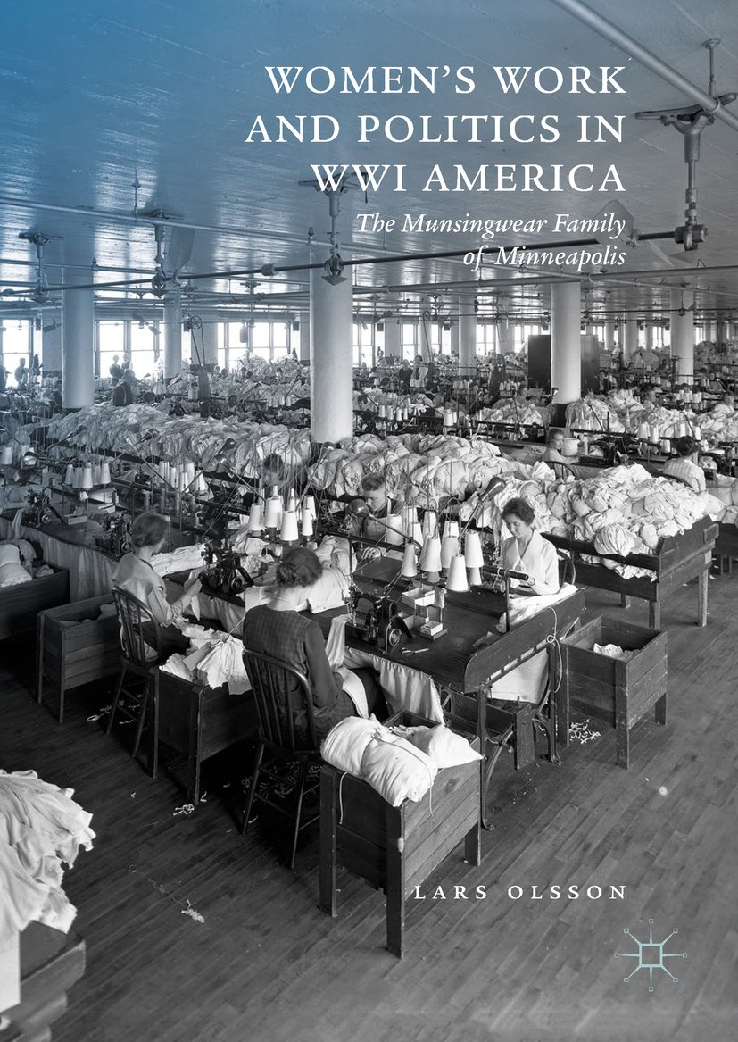 Women's Work and Politics in WWI America: The Munsingwear Family of Minneapolis
