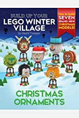 Build Up Your LEGO Winter Village: Christmas Ornaments Paperback