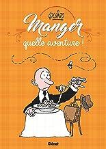 Livres Manger, quelle aventure ! PDF