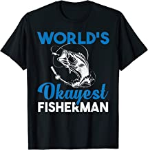 World's Okayest Fisherman Father's Day Funny Fishing Shirt